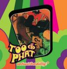 Too Phat - Whutthadilly? (CD)